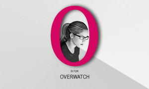 O is for Overwatch