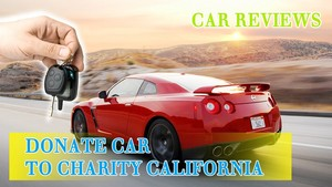 Donate a Car to Charity California