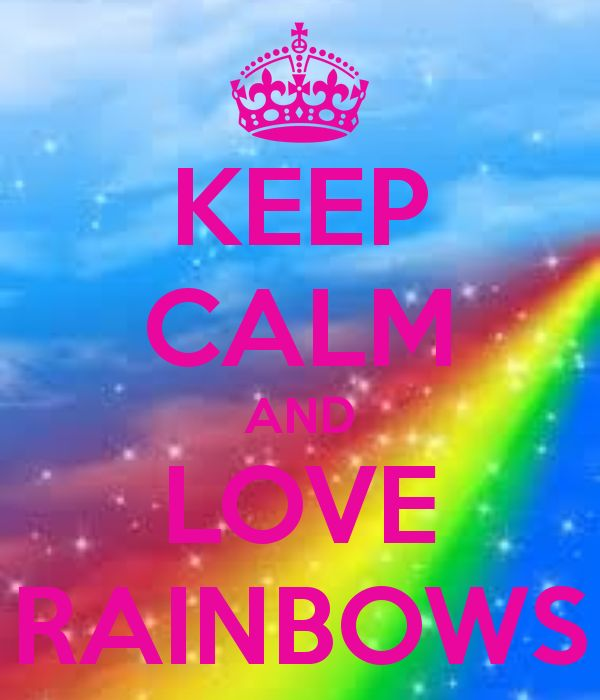 Keep Calm And cinta Rainbows