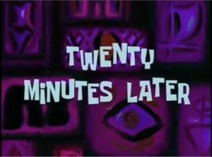twenty minutos later
