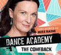 Dance Academy: The Comeback Cast - Tara Morice as Miss Raine