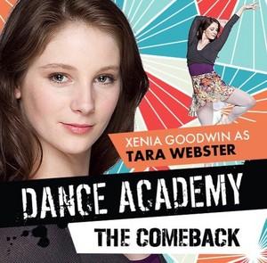 Dance Academy: The Comeback Cast - Xenia Goodwin as Tara Webster