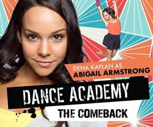 Dance Academy: The Comeback - Dena Kaplan is Abigail Armstrong