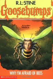 Goosebumps Why I'm Afraid of Bees