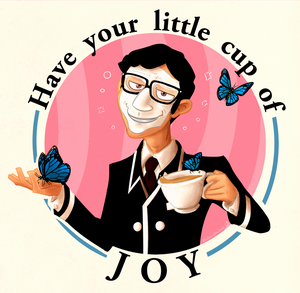 Have your little cup of Joy - We Happy Few