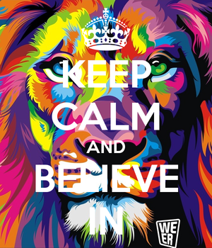 keep calm and believe in 6438
