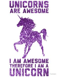 licornes are awesome, therefore i am a unicorn.