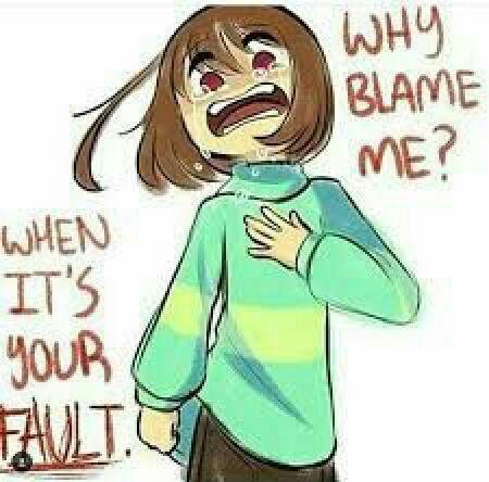 """Chara """"Why blame me?"""""""