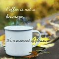 Coffee is not a beverage ... - coffee photo