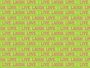 Live. Laugh. Love. wallpaper