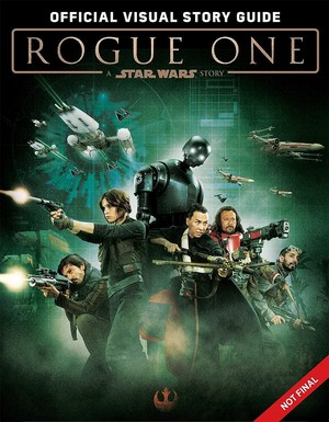 Rogue One: A तारा, स्टार Wars Story - Official Visual Story Guide Cover