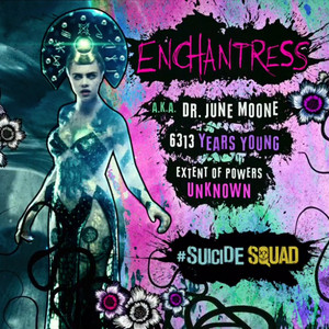 Suicide Squad Character perfil - Enchantress