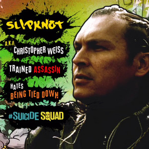 Suicide Squad Character perfil - Slipknot