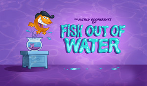 The Fairly Oddparents: рыба Out Of Water