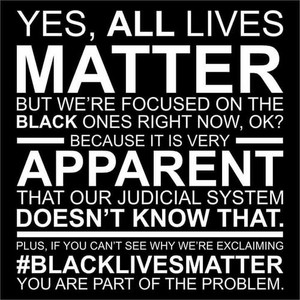 Yes, All Lives Matter. But...