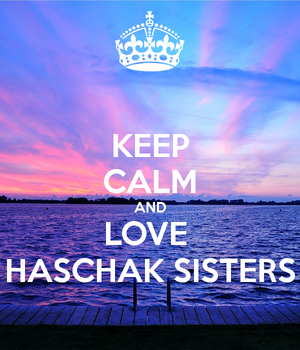 keep calm and प्यार haschak sisters 1