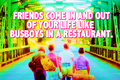 Friends come in and out of your life like busboys in a restaurant. - stand-by-me fan art
