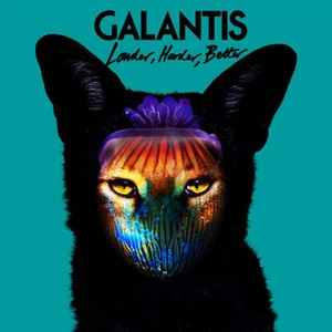 GALANTIS - Louder, Harder, Better