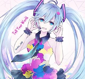 Hatsune Miku - Tell Your World