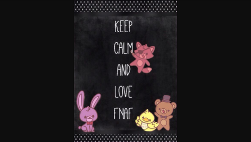 Five Nights at Freddy's kertas dinding probably containing a sign entitled Keep calm and Cinta fnaf