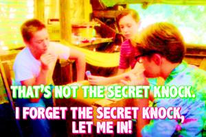That's not the secret knock.
