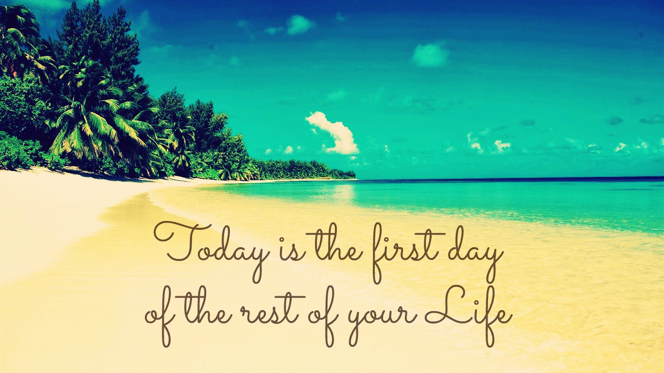 Frases Images Today Is The First Day Of The Rest Of Your Of Your