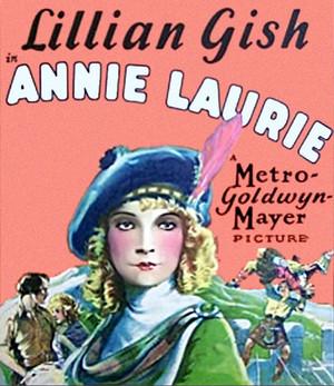 Annie Laurie   Lillian Gish