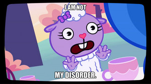 I am not my disorder.