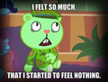 I felt so much, that I started to feel nothing. - happy-tree-friends photo