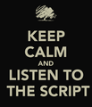 keep calm and listen to the script by capitanfox117 d7mfh66