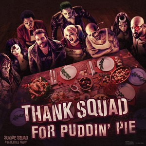 Happy Thanksgiving from Suicide Squad