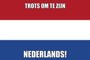 Trots om te zijn Nederlands!