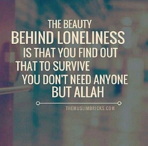 bạn need no one but Allah