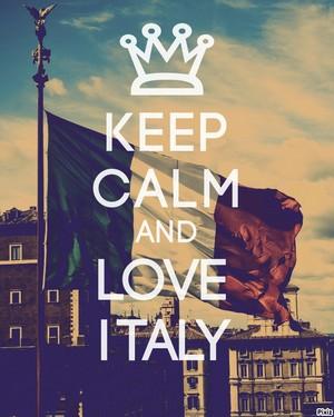 Mantenete la calma e amate I'Italia