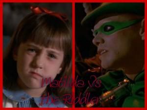 Matilda vs the Riddler