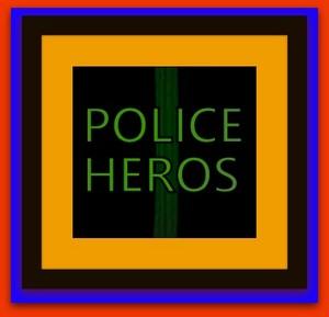 POLICE HEROS 22