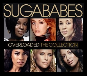 Sugarbabes Overloaded The Collection