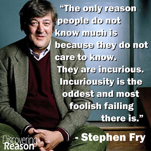 Stephen Fry on Incuriosity