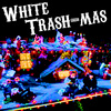 White Trash-Mas