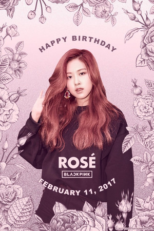 ♥ HAPPY BIRTHDAY ROSÉ ♥