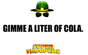 Super Troopers Zitate