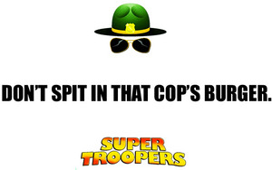 Super Troopers 인용구