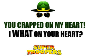 Super Troopers Quotes