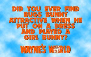 Wayne's World Quote 壁紙