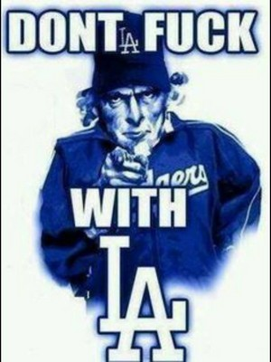 Los Angeles Dodgers - Don't Fuck With LA