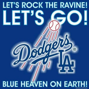 Los Angeles Dodgers - Let's Rock The Ravine! Let's Go! Blue Heaven On Earth!