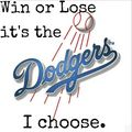 Los Angeles Dodgers - Win or Lose It's the Dodgers I Choose - los-angeles-dodgers fan art