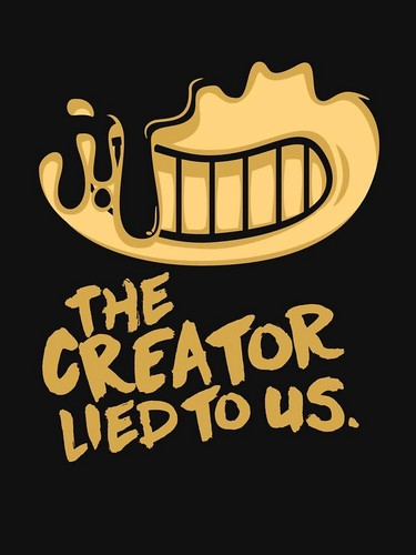Bendy and The Ink Machine wallpaper entitled The creator lied to us
