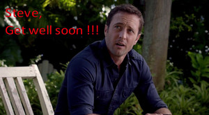 Hawaii Five 0 - Season 8: Steve, Get well soon