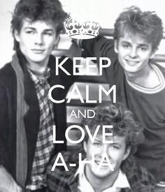 Keep Calm And upendo A-ha